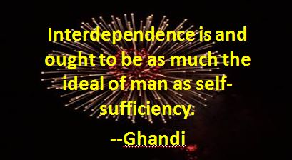 interdependence quote from Ghandi